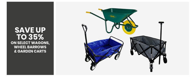 Save up to 10% on Select Wagons, Wheel Barrows & Garden Carts
