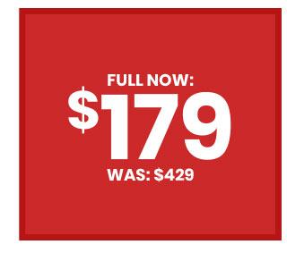 Full Now $179