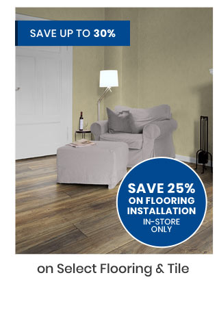 Save up to 30% on Select Flooring & Tile