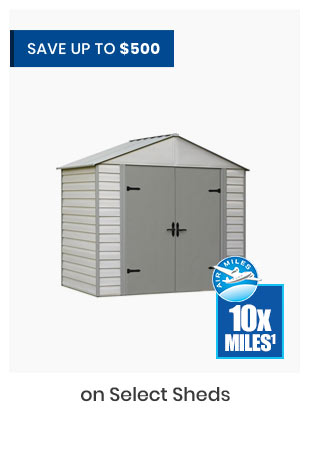 Save up to $500 on Select Sheds
