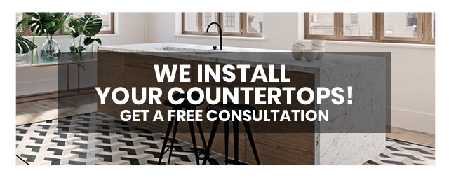 We Install Your Countertops! Get a Free Consultation
