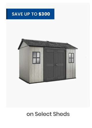 Save up to $300 on Select Sheds