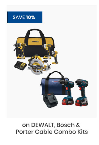 Save 10% on DEWALT, Bosch & Porter Cable Combo Kits